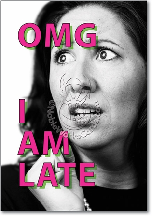 I Am Late Unique Funny Birthday Card Nobleworks