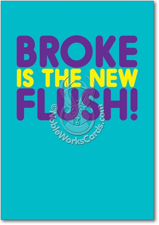 Broke Unique Inappropriate Humorous Birthday Greeting Card Nobleworks
